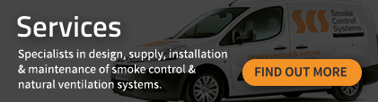 SERVICES :: Specialists in design, supply, installation & maintenance of smoke control & natural ventilation systems.